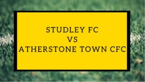 Studley FC vs. Atherstone Town CFC @ Studley sports and social club | United Kingdom